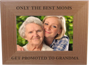Only The Best Moms Get Promoted to Grandma 10cm x 15cm Wood Picture Frame - Great Gift for Mothers's Day, Birthday or Christmas Gift for Mom Grandma Wife Grandmother