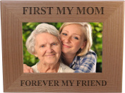 First My Mom Forever My Friend 10cm x 15cm Wood Picture Frame - Great Gift for Mothers's Day, Birthday or Christmas Gift for Mom Grandma Wife Grandmother