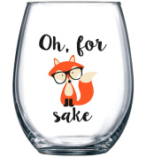 Oh For Fox Sake Funny Wine Glass 440ml - Unique Gift Idea for Him, Her, Mom, Dad, Wife, Husband, Girlfriend, Sister, Grandmother, Aunt - Perfect Birthday Gifts for Best Friend or BFF - Evening Mug