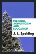 Religion, Agnosticism and Education