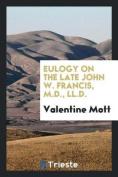 Eulogy on the Late John W. Francis, M.D., LL.D.