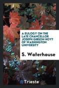 A Eulogy on the Late Chancellor Joseph Gibson Hoyt of Washington University