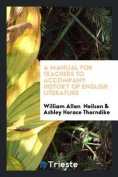 A Manual for Teachers to Accompany History of English Literature