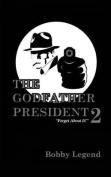 The Godfather President 2
