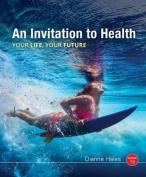 An Invitation to Health, 18th Edition