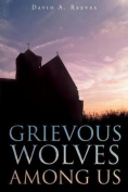 Grievous Wolves Among Us