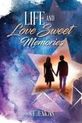 Life and Love Sweet Memories