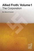 Allied Froth: The Corporation