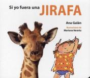 Si Yo Fuera Una Jirafa [Board book]