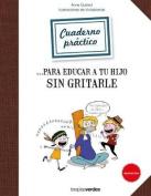 Cuadernos Para Educar a Tu Hijo Sin Gritarle