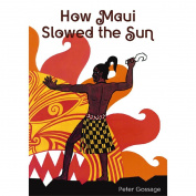 How Maui Slowed the Sun [Board book]