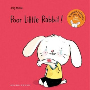 Poor Little Rabbit! [Board book]