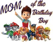 PAW Patrol - MOM of Birthday Boy - For Light-Coloured Materials - Iron On Heat Transfer 22cm x 18cm