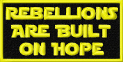 Rebellions Are Built On Hope Patch Iron On Applique - Black, Yellow - 7.6cm x 3.8cm Rectangle