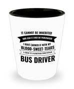 Best Shot Glass Coffee Mug-Bus Driver Gifts Ideas for Men and Women. It cannot be inherited nor can it ever be purchased I have earned it with my Bloo