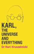 Karl, the Universe and Everything