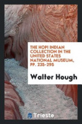 The Hopi Indian Collection in the United States National Museum, Pp. 235-295