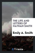 The Life and Letters of Nathan Smith