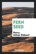 Fern Seed