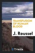 Transfusion of Human Blood