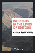 Incidents in the Lives of Editors