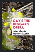 Gay's the Beggar's Opera