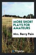 More Short Plays for Amateurs