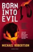 Born Into Evil