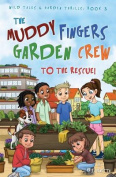 The Muddy Fingers Garden Crew to the Rescue!