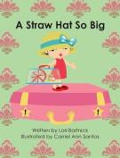 A Straw Hat So Big