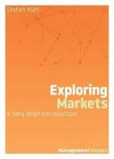 Exploring Markets