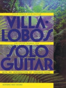 Villa-Lobos - Collected Works for Solo Guitar