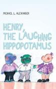 Henry, the Laughing Hippopotamus