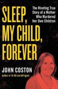 Sleep, My Child, Forever