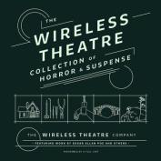 The Wireless Theatre Collection of Horror & Suspense [Audio]