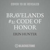 Code of Honor (Bravelands) [Audio]