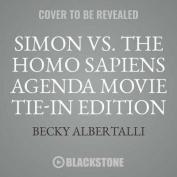 Simon vs. the Homo Sapiens Agenda Movie Tie-In Edition [Audio]