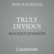 Truly Devious: A Mystery [Audio]