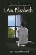 I.Am.Elizabeth.