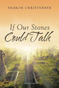 If Our Stones Could Talk