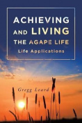 Achieving and Living the Agape Life