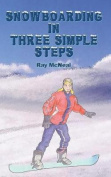 Snowboarding in Three Simple Steps