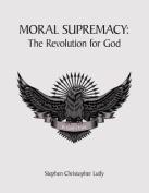 Moral Supremacy