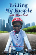 Riding My Bicycle - Is So Much Fun