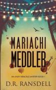 Mariachi Meddler