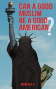 Can a Good Muslim Be a Good American?
