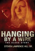 Hanging by a Wire