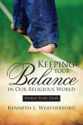 Keeping Your Balance in Our Religious World