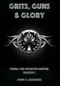 Grits, Guns, & Glory