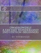 Dwarrowdelf a Fantasy Wonderland Volume 1